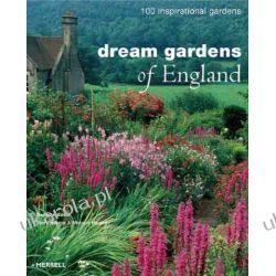 Dream Gardens of England: 100 Inspirational Gardens Czasy nowożytne
