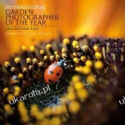 International Garden Photographer of the Year Collection 5 (Royal Botanic Gardens, Kew - International Garden Photograph)