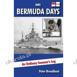 HMS Bermuda Days: An Ordinary Seaman's Log Kalendarze ścienne