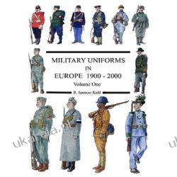 MILITARY UNIFORMS IN EUROPE 1900 - 2000 Volume One  Kalendarze ścienne