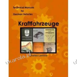 Technical Manuals for German Vehicles, Volume 1, Kraftfahrzeug Kalendarze ścienne