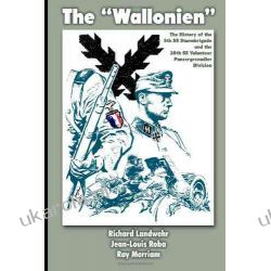 "The ""Wallonien"": The History of the 5th SS-Sturmbrigade and 28th SS Volunteer Panzergrenadier Division"