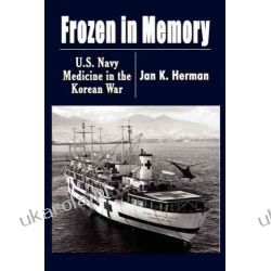 Frozen in Memory: U.S. Navy Medicine in the Korean War Kalendarze książkowe