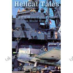 Hellcat Tales: A U.S. Navy Fighter Pilot in World War II Pozostałe