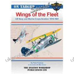 Wings of the Fleet: US Navy & Marine Corps Aviation 1919-1941 (On Target Special)