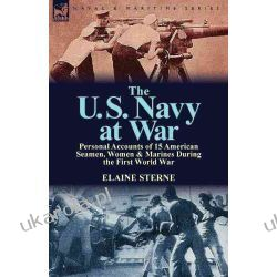 The U. S. Navy at War: Personal Accounts of 15 American Seamen, Women & Marines During the First World War Lotnictwo