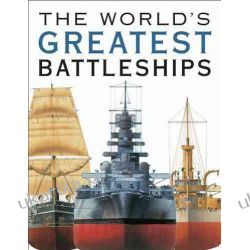 The World's Greatest Battleships