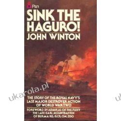 "Sink the ""Haguro""!: Last Destroyer Action of the Second World War"