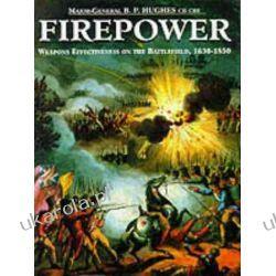 Firepower: Weapons Effectiveness on the Battlefield, 1630-1850