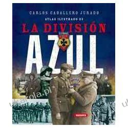 Atlas ilustrado de la division azul / Illustrated Atlas of the Blue Division (Atlas Ilustrado De / Illustrated Atlas of)