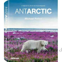 Antarctic, Life in the Polar Regions
