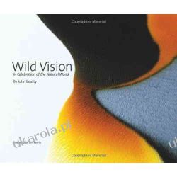 Wild Vision: In Celebration of the Natural World Pozostałe