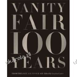 Vanity Fair 100 Years: From the Jazz Age to Our Age Pozostałe