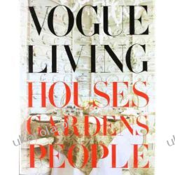 Vogue Living: Houses, Gardens, People Pozostałe