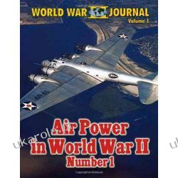 WORLD WAR II JOURNAL Volume 1 - AIR POWER IN WORLD WAR II Number 1