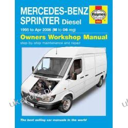 Mercedes-Benz Sprinter Diesel: 1995 to 2006 (Haynes Service and Repair Manuals) Pozostałe