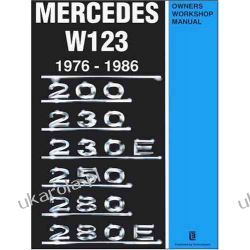 Mercedes W123 Owners Workshop Manual 1976-1986: 200, 230, 230E, 250, 280, 280E Ptaki