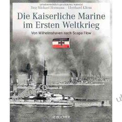 Die kaiserliche Marine im Ersten Weltkrieg: Von Wilhelmshaven nach Scapa Flow Kalendarze ścienne