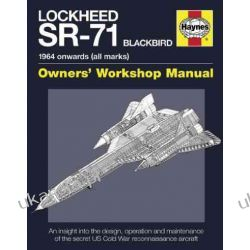 Lockheed SR-71 Blackbird Manual: An Insight into the Design, Operation and Maintenance of the Secret US Cold War Reconnaissance Aircraft (Haynes Owners Workshop Manuals) Kalendarze ścienne