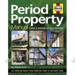 Period Property Manual: Care and repair of old houses (Haynes Manual)