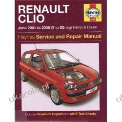 Renault Clio Petrol and Diesel Service and Repair Manual: 2001 to 2005 (Haynes Service and Repair Manuals) Samochody