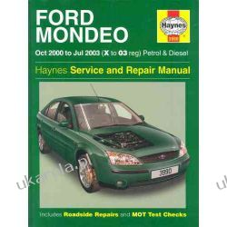 Ford Mondeo Petrol and Diesel Service and Repair Manual: 2000 to 2003 (Haynes Service and Repair Manuals) Instrukcje obsługi