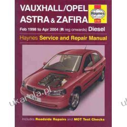 Vauxhall/Opel Astra and Zafira Diesel Service and Repair Manual: 1998 to 2004 (Haynes Service and Repair Manuals Zagraniczne