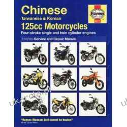 Chinese 125 Motorcycles Service and Repair Manual (Haynes Motorcycle Manuals) Zagraniczne