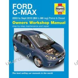 Ford C-Max Petrol and Diesel Service and Repair Manual: 2003 to 2010 (Haynes Service and Repair Manuals) Pozostałe