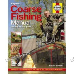 Coarse Fishing Manual. The Step-by-Step Guide (Haynes Manual)
