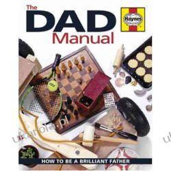 Dad Manual: How to Be a Brilliant Father (Haynes Book) Rodzina, ciąża, wychowanie