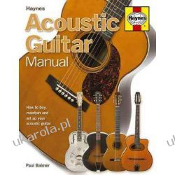 Acoustic Guitar Manual: How to Buy, Maintain and Set Up Your Acoustic Guitar Kalendarze ścienne