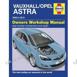 Vauxhall/Opel Astra Service and Repair Manual: 2009-2013 (Haynes Service and Repair Manuals) Kalendarze ścienne