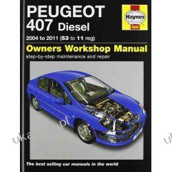 Peugeot 407 Diesel Service and Repair Manual: 2004-2011 (Haynes Service and Repair Manuals) Pozostałe