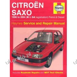 Citroen Saxo Petrol and Diesel Service and Repair Manual: 1996 to 2004 (Haynes Service and Repair Manuals) Szkutnictwo