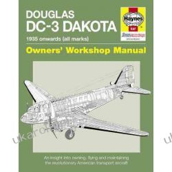 Douglas DC-3 Dakota Manual: An Insight into Owning, Flying and Maintaining the Revolutionary American Transport Aircraft (Owners Workshop Manual)  Fortyfikacje