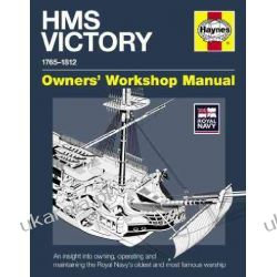 HMS Victory Manual: An Insight into Owning, Operating and Maintaining the Royal Navy's Oldest and Most Famous Warship (Owners' Workshop Manual) Kalendarze ścienne
