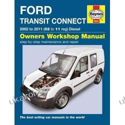 Ford Transit Connect Diesel Service and Repair Manual: 2002 to 2011 (Haynes Service and Repair Manuals