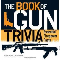 The Book of Gun Trivia: Essential Firepower Facts (General Military) Kalendarze ścienne