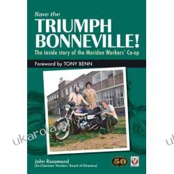 Save the Triumph Bonneville! - The Inside Story of the Meriden Workers' Co-op Literatura