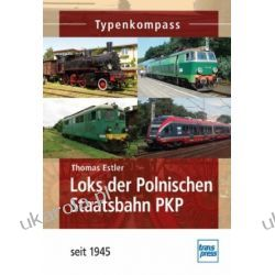 Loks der Polnischen Staatsbahn PKP seit 1945 Czasy nowożytne