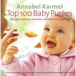 Top 100 Baby Purees: 100 quick and easy meals for a healthy and happy baby Pozostałe
