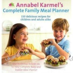 Annabel Karmel's Complete Family Meal Planner Zdrowie, pierwsza pomoc