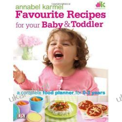 Favourite Recipes for Your Baby and Toddler Zdrowie, pierwsza pomoc