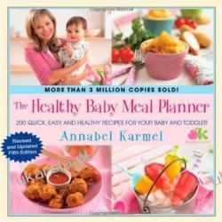 The Healthy Baby Meal Planner: 200 Quick, Easy, and Healthy Recipes for Your Baby and Toddler Zdrowie, pierwsza pomoc