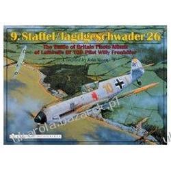 9.Staffel/Jagdgeschwader 26 The Battle of Britain Photo Album of Luftwaffe Bf 109 Pilot Willy Fronhfer