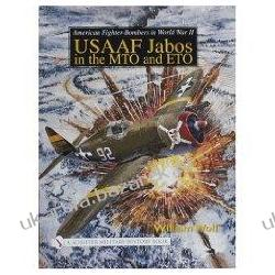 American Fighter-Bombers in World War II Usaaf Jabos in the Mto and Eto Schiffer Military History Broń palna