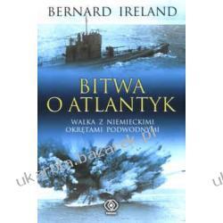Bitwa o Atlantyk Walka z niemieckimi okrętami podwodnymi Bernard Ireland Kalendarze ścienne