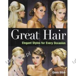 Great Hair: Elegant Styles for Every Occasion  Pozostałe