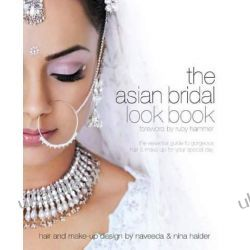 Asian Bridal Look Book: The Essential Guide to Gorgeous Hair and Make-up for Your Special Day (Bridal Look Books) Pozostałe